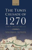 The Tunis Crusade of 1270: A...