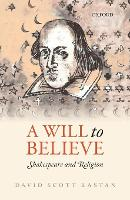 A Will to Believe: Shakespeare and...