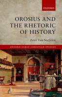 Orosius and the Rhetoric of History