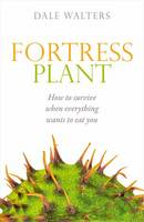 Fortress Plant: How to Survive When...