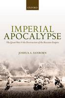 Imperial Apocalypse: The Great War ...