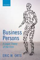 Business Persons: A Legal Theory of...
