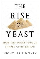 The Rise of Yeast: How the sugar...