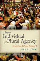 From Individual to Plural Agency: I:...