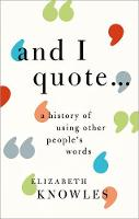 'And I quote...': A history of using...