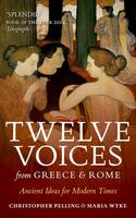 Twelve Voices from Greece and Rome:...
