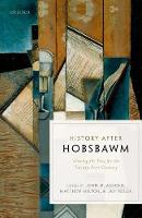 History after Hobsbawm: Writing the...