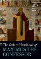 The Oxford Handbook of Maximus the...