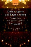 Divine Agency and Divine Action,...