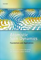 Atomistic Spin Dynamics: Foundations...