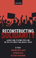 Reconstructing Solidarity: Labour...