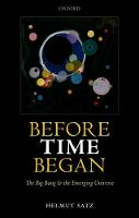 Before Time Began: The Big Bang and...