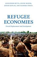 Refugee Economies: Forced ...