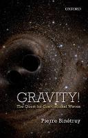 Gravity!: The Quest for Gravitational...