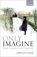 Only Imagine: Fiction, Interpretation...