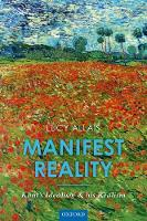 Manifest Reality: Kant's Idealism and...