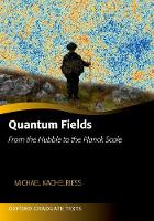 Quantum Fields: From the Hubble to ...