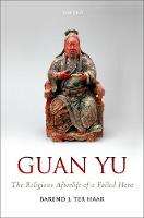 Guan Yu: The Religious Afterlife of a...