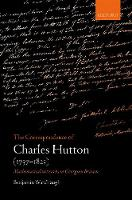 The Correspondence of Charles Hutton:...