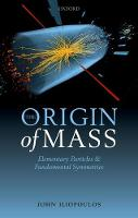 The Origin of Mass: Elementary...