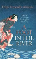 A Foot in the River: Why Our Lives...