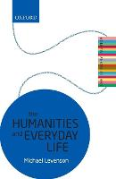 The Humanities and Everyday Life: The...