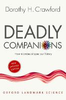 Deadly Companions: How microbes ...