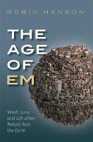 The Age of Em: Work, Love, and Life...