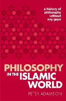 Philosophy in the Islamic World: A...