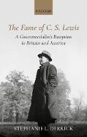 The Fame of C. S. Lewis: A...