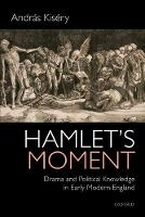 Hamlet's Moment: Drama and Political...