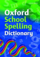 Oxford School Spelling Dictionary: 2008