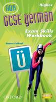 GCSE German for AQA: Exam Skills Workbook and CD-ROM Higher