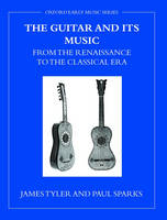 The Guitar and Its Music: From the...