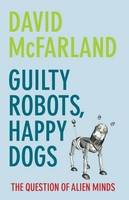 Guilty Robots, Happy Dogs: The...