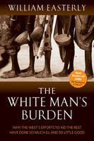 The White Man's Burden: Why the ...