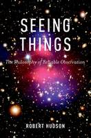 Seeing Things: The Philosophy of...