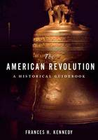 The American Revolution: A Historical...