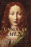 Unmanly Men: Refigurations of...