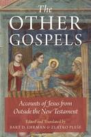 The Other Gospels: Accounts of Jesus...