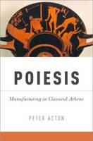 Poiesis: Manufacturing in Classical...