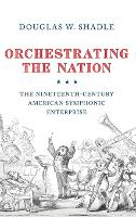 Orchestrating the Nation: The...