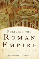 Policing the Roman Empire: Soldiers,...