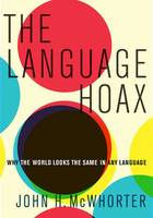 The Language Hoax: Why the World ...