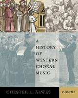 A History of Western Choral Music:...