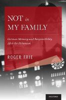 Not in My Family: German Memory and...