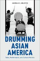 Drumming Asian America: Taiko,...