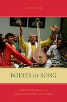 Bodies of Song: Kabir Oral Traditions...