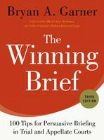 The Winning Brief: 100 Tips for...
