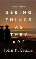 Seeing Things as They are: A Theory ...